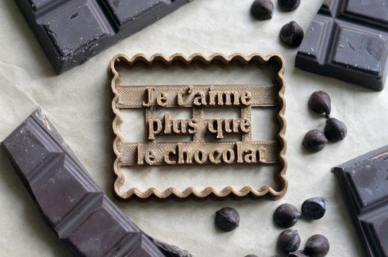 Emporte-pièce Je t'aime plus que le chocolat